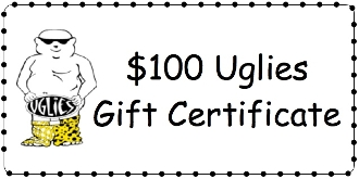 $100 Uglies Gift Certificate